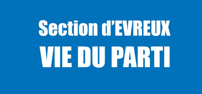 La vie du Parti : section d'Evreux